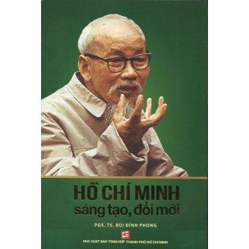Hồ Chí Minh Sáng Tạo, Đổi Mới