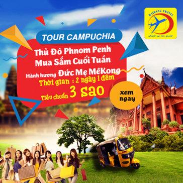 Tour Campuchia 2N1Đ - Hành Hương Đức Mẹ Mekong – Mua Sắm Cuối Tuần Tại Phnom Pênh