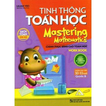 Tinh Thông Toán Học - Mastering Mathematics (Dành Cho Trẻ 10-11 Tuổi) - Quyển B