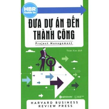 HBR Guide To - Đưa Dự Án Đến Thành Công