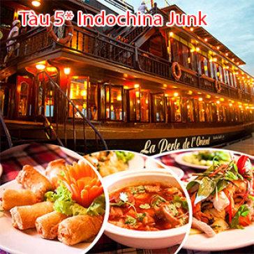 Tàu 5* Indochina Junk- Set Menu Tối Hấp Dẫn Và Du Ngoạn Ngắm Sài...