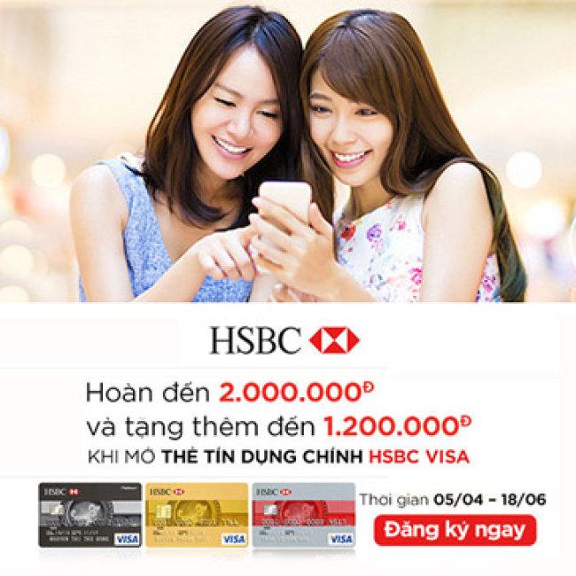 Tặng Đến 3,2 Triệu VND Khi Mở Thẻ Tín Dụng Chính HSBC Visa