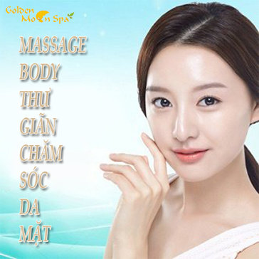 Massage Body Thư Giãn + Chăm Sóc Da Mặt Độc Quyền - Golden Moon Spa