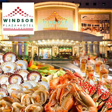 International Buffet Tối Hải Sản Thứ 2 Đến Thứ 6 Windsor Plaza Hotel 5*