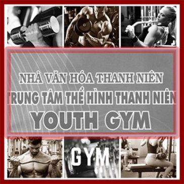 1 Tháng Tập Gym Tại CLB Youth Gym Nhà Văn Hóa Thanh Niên