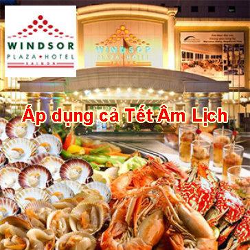 International Buffet Tối Hải Sản Thứ 2 Đến Thứ 6 – Free Bia, Nước Ngọt Tại Windsor Plaza Hotel 5*