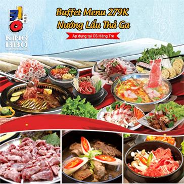 King BBQ Hàng Tre - Buffet Nướng Lẩu Menu 279k - Vua Nướng Hàn Quốc
