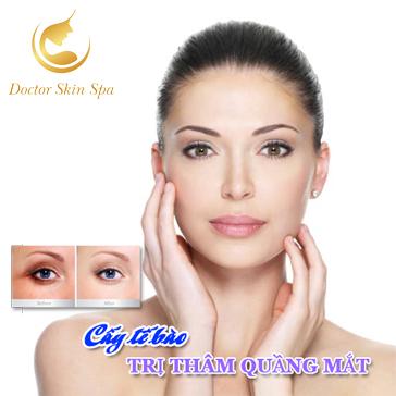 Cấy Tế Bào Trị Thâm Quầng Mắt - Trẻ Ra 3 Tuổi Cam Kết 100% - Hệ Thống Doctor Skin Spa