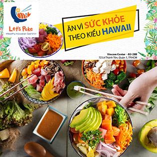 Áp Dụng Lễ, Tết - Combo Poke Healthy 06 Món Cho 02 Người Theo Kiểu Hawaii Tốt Cho Sức Khỏe, Không Lo Bị Béo - Nhà Hàng Let's Poke