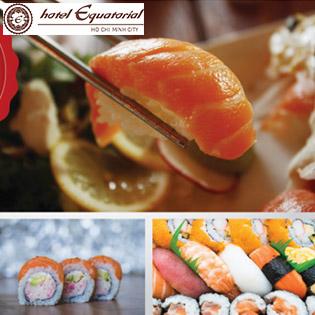 Buffet Sushi Cao Cấp 5* Khách Sạn Equatorial Tại Nhà Hàng Orientica