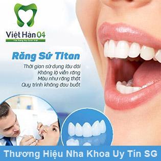 Hệ Thống Nha Khoa Quốc Tế Việt Hàn 04 - Răng Sứ Titan - Bảo Hành 10 Năm
