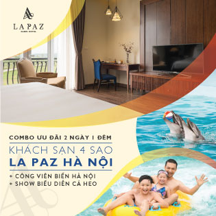 Combo HOT!! Nghỉ Dưỡng 2N1Đ Tại Khách sạn La Paz Hà Nội, Bãi Biển Nhân Tạo, Xem Show Cá Heo, Khu Trò Chơi Cảm Giác Mạnh