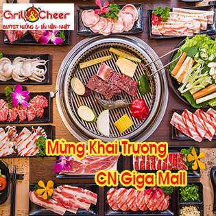 Hệ Thống Buffet 5 CN Grill & Cheer - Buffet Thịt Nướng, Hải Sản, Lẩu Hàn - Nhật