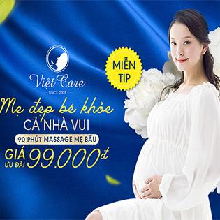 [Miễn TIP] 90 Phút Massage Bầu Tại Việt Care Spa - Spa Nổi Tiếng Về Chăm Sóc Mẹ Bầu Và Sau Sinh