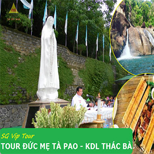 Tour Hành Hương Đức Mẹ Tà Pao 1N1Đ - Khu Du Lịch Sinh Thái Thác Bà