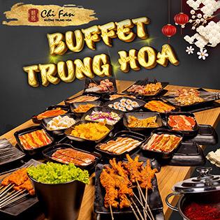 ChiFan Nướng Trung Hoa - Buffet Siêu Hot Menu 340K
